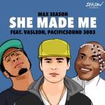 Max Season - She made me